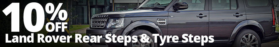 Save 10% on Land Rover Rear Steps & Tyre Steps