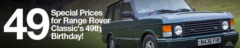 49 special prices for Range Rover Classic's 49th Birthday!
