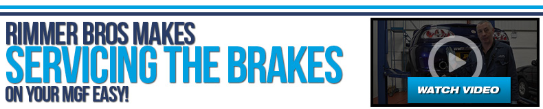 Rimmer Bros makes Servicing the Brakes on Your MGF Easy!