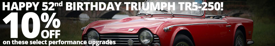 Happy 52 Birthday Triumph TR5-250! Save 10% on these select performance upgrades