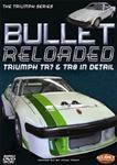 DVD - Bullet Reloaded - The Story of the TR7 and TR8 - Double Disc - RX1590DOUBLE