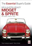 The Essential Buyers Guide - MG Midget and Austin Healey Sprite
