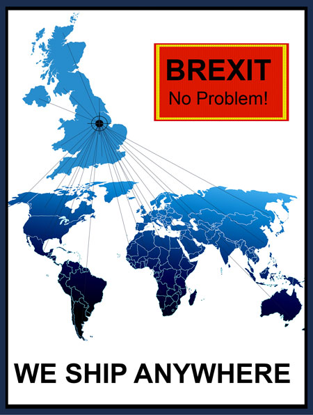 BREXIT - No Problem! We Ship Anywhere