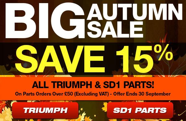 Big Autumn Sale - 15% Off Triumph and SD1 Parts