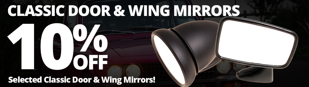 10% off Selected Classic Door and Wing Mirrors