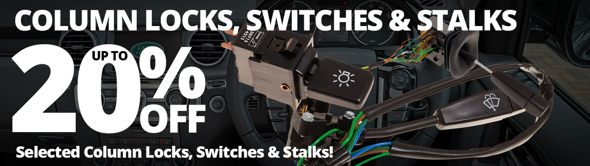 Up to 20% Off Selected Column Locks, Switches & Stalks