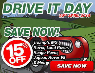 Drive It Day - 15% Off Triumph, MG, Rover, Land Rover, Range Rover, Jaguar, Rover V8 & Mini