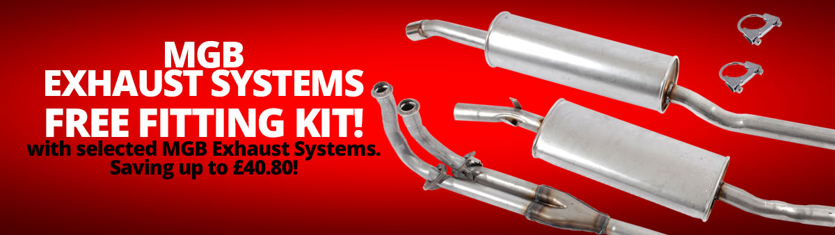 Buy any complete MGB exhaust system and receive a free fitting kit!