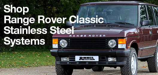 Range Rover Classic Stainless Steel Systems